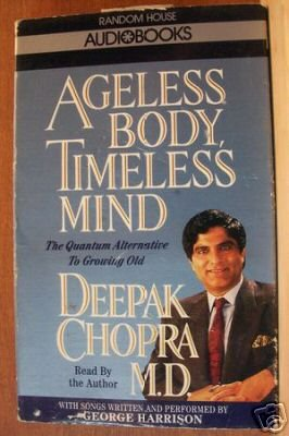 Ageless Body, Timeless Mind by Deepak Chopra, AUDIO Book