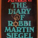 AMEN: THE DIARY OF RABBI MARTIN SIEGEL, Hardcover 1st 1971