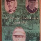 ALL THOSE OTHER GUYS AND ME! - John M. Reid, Softcover 2003, SIGNED, Scarce
