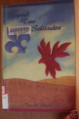 BEYOND TWO SOLITUDES by Donald Smith 1998, French Quebec and Multiculturalism