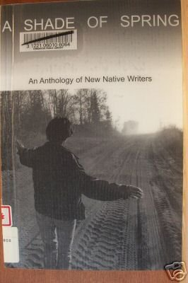 A SHADE OF SPRING, Anthology of New Native Writers, Softcover 1998, RARE