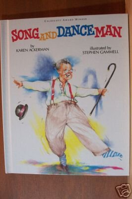 SONG & DANCE MAN by Karen Ackerman, HC 1988 Caldecott Award Winner
