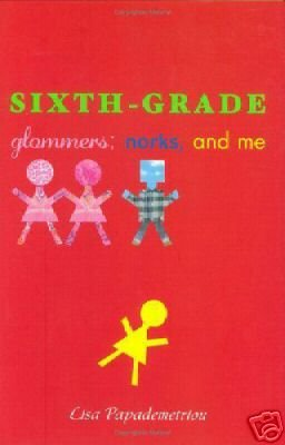 SIXTH-GRADE GLOMMERS NORKS & ME- Uncorrected Proof 1st Ed. 2005