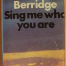 SING ME WHO YOU ARE - Elizabeth Berridge, Hardcover 1st Ed. 1967, RARE
