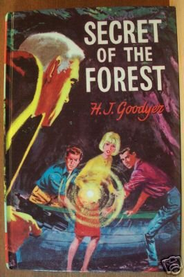 SECRET OF THE FOREST by H.J. Goodyer, Hardcover 1970