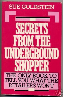 SECRETS FROM THE UNDERGROUND SHOPPER by Sue Goldstein, Softcover