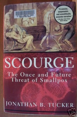SCOURGE: Once & Future Threat of Smallpox by Jonathan B. Tucker, Hardcover 2001