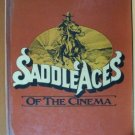 SADDLE ACES OF THE CINEMA by Buck Rainey, Hardcover 1st 1980