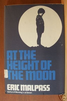 ERIC MALPASS: At the Height of the Moon, HC 1967 Scarce Title