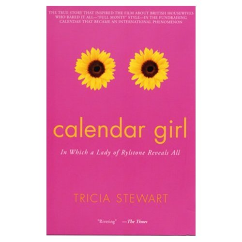 CALENDAR GIRL by Tricia Stewart SC 2001 Inspired the Film