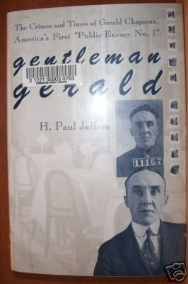GENTLEMAN GERALD by H. Paul Jeffers, HC 1st Ed. 1995, Gerald Chapman