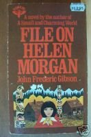 FILE ON HELEN MORGAN- John F. Gibson, PB 1st 1977