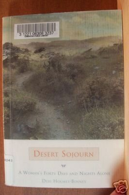 DESERT SOJOURN, A Woman's 40 Days & Nights Alone by Debi Holmes-Binney