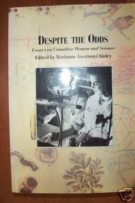 DESPITE THE ODDS: Essays on Canadian Women & Science, Softcover