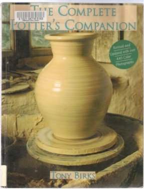 THE COMPLETE POTTER'S COMPANION by Tony Birks, Softcover 1993