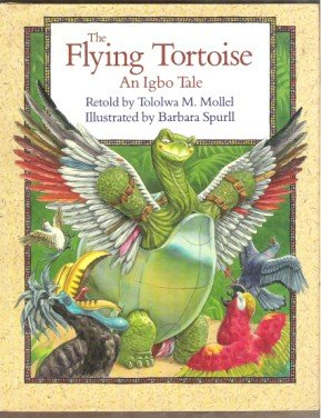 THE FLYING TORTOISE, An Igbo Tale - Mollel & Spurll, Signed by Author