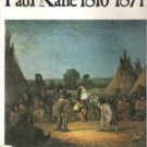 PAUL KANE 1810-1871, Hardcover 1971, Amon Carter & National Gallery Museums.