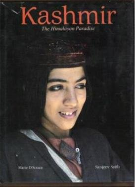 KASHMIR: The Himalyan Paradise by Marie D'Souza & Sanjeev Smith, HC 1990
