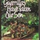 THE GUERRILLAS HAVE TAKEN OUR SON by Chad & Pat Stendal, Signed by Author