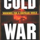 COLD WAR: WARNINGS FOR A UNIPOLAR WORLD by Fidel Castro, SC 2003