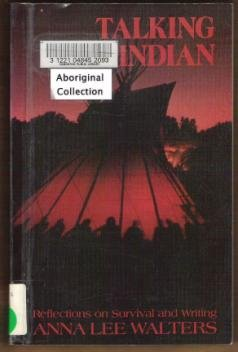 TALKING INDIAN: Reflections on Survival and Writing by Ann Lee Walters, SC