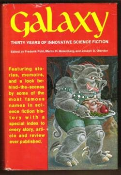 GALAXY: THIRTY YEARS OF INNOVATIVE SCIENCE FICTION - Hardcover 1980