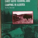 TAKING TO THE ROAD: Early Auto Touring and Camping in Alberta - Softcover 1992