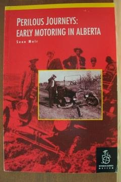 PERILOUS JOURNEYS: Early Motoring in Alberta by Sean Moir, SC 1992