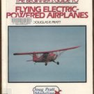 THE BEGINNER'S GUIDE TO FLYING ELECTRIC-POWERED AIRPLANES by Doug Pratt