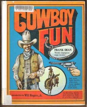 COWBOY FUN, Gun Spins, Knife Throws, Whip Pops, Horse Catches by Frank Dean, HC 1980