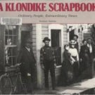 A KLONDIKE SCRAPBOOK by Norman Bolotin, Softcover 1987
