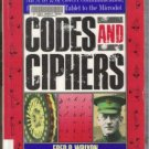 CODES AND CIPHERS, An a to Z of Covert Communication, from the Clay Tablet to the Microdot