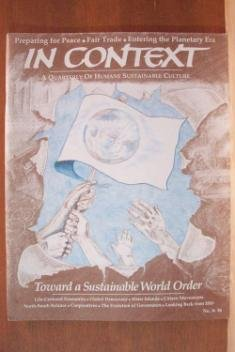 IN CONTEXT, Toward a Sustainable World Order,  Fall 1993