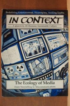 IN CONTEXT, HUMANE SUSTAINABLE CULTURE, The Ecology of Media, No. 23