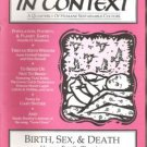 IN CONTEXT, HUMANE SUSTAINABLE CULTURE - Birth Sex & Death, No. 31