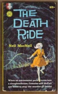 THE DEATH RIDE by Neil MacNeil, PB 1st Ed. 1960