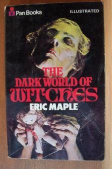 THE DARK WORLD OF WITCHES by Eric Maple, Paperback 1971