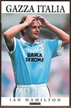 GAZZA ITALIA by Ian Hamilton, Softcover 1994 (Football, Soccer)