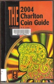 THE 2004 CHARLTON COIN GUIDE, Edited by W.K. Cross, 43rd Edition