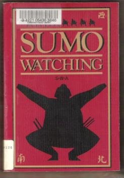 SUMO WATCHING Edited by S.W.A., First English Edition 1993