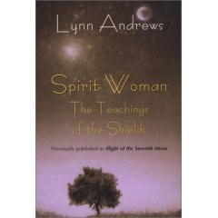 SPIRIT WOMAN The teachings of the Shields by Lynn Andrews, New SC 2002