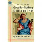 The Case of the GOOD-FOR-NOTHING GIRLFRIEND by Mabel Maney, SC 1998