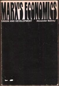 MARX'S ECONOMICS, Origina and Development - Alexander Balinky, Softcover