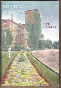 FIVE STORIES by Sheila Watson, Softcover 1st Ed. 1984, Scarce Title