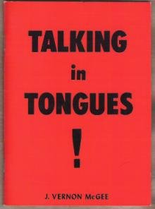 TALKING IN TONGUES! by J. Verson McGee, Softcover