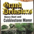 GRAND DELUSIONS, Henry Hoet and Cobblestone Manor by James Musson