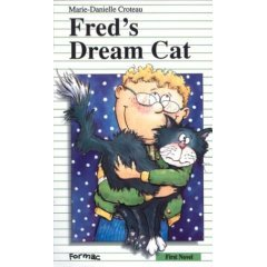 FRED'S DREAM CAT by Marie-Danielle Croteau, Softcover 1995