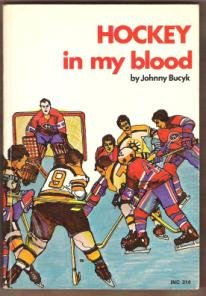 HOCKEY IN MY BLOOD by Johnny Bucyk, Softcover 1973