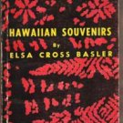 HAWAIIAN SOUVENIRS by Elsa Cross Basler, Softcover 1st Ed. 1955, Scarce Title
