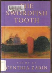 THE SWORDFISH TOOTH, Poems by Cynthia Zarin, Softcover 1989